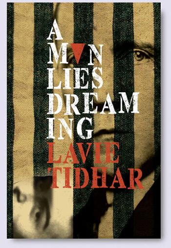 Tidhar-AManLiesDreamingLtd-Blog