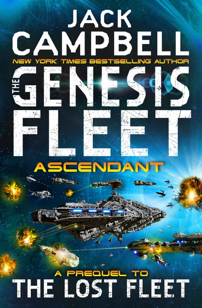 Next Month Titan Books Are Due To Publish ASCENDANT The Second Novel In Jack Campbells Genesis Fleet Series A Prequel Authors Hugely